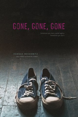 Gone, Gone, Gone by Hannah Moskowitz - 17th April 2012
