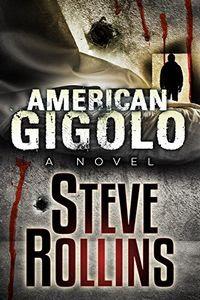 American Gigolo by Steve Rollins