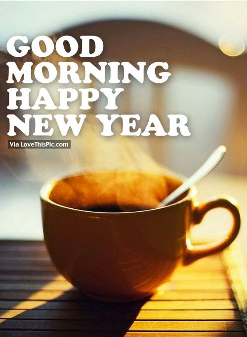 Good Morning Happy New Year Pictures Photos And Images For