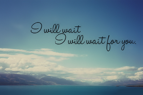 I Will Wait For You Pictures Photos And Images For Facebook