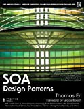 SOA Design Patterns (Prentice Hall Service-Oriented Computing Series from Thomas ERL)