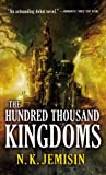 The Hundred Thousand Kingdoms, by N.K. Jemisin