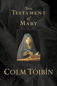 <i>The Testament of Mary</i> by Com Toibin.