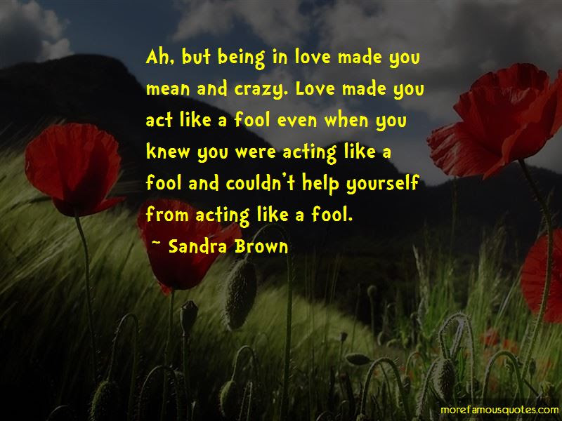 Quotes About Being A Fool In Love Top 19 Being A Fool In Love