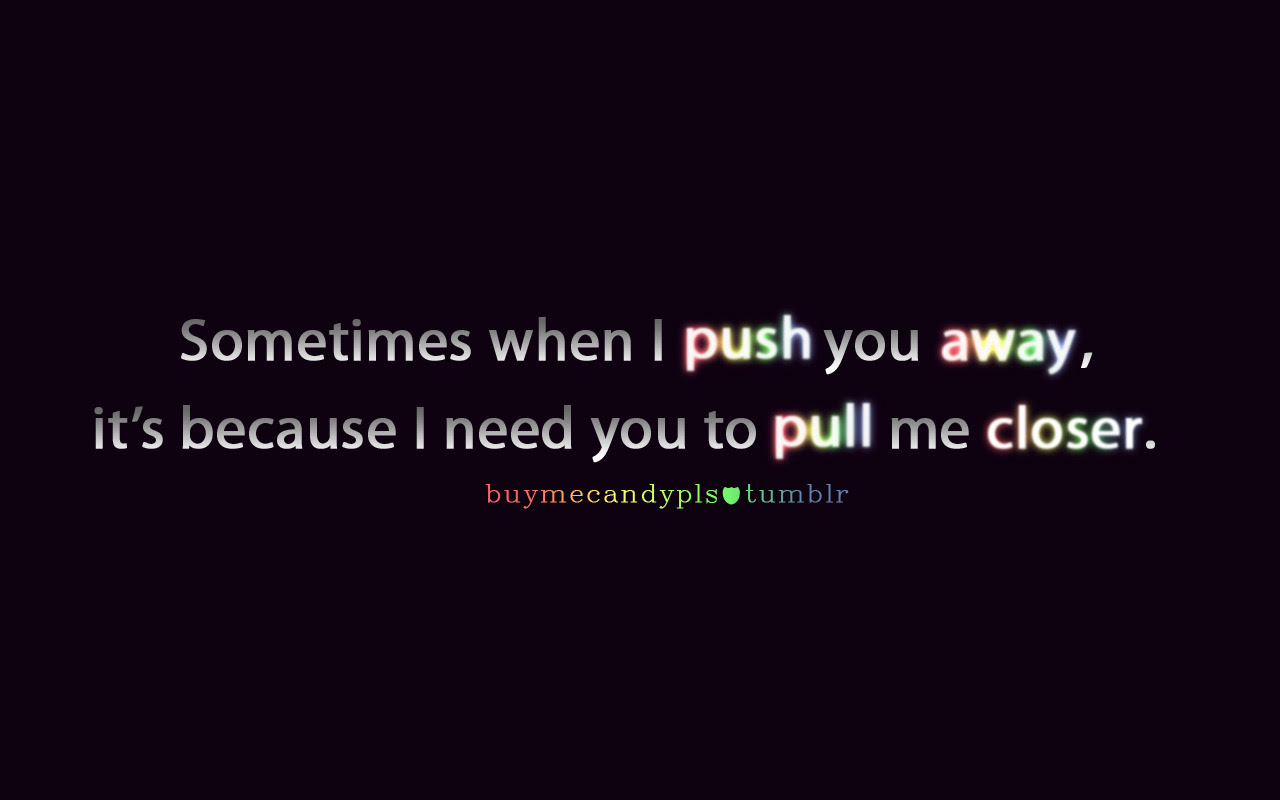 Pushing Away Someone You Love Quotes Thousands Of Inspiration