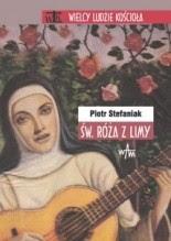 Św. Róża z Limy - Piotr Stefaniak