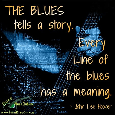 Blues Music Quotes The Story Of Blues In Quotes Hume Blues Club Inc
