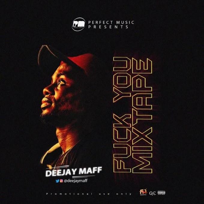 "[Mixtape] DJ Maff – ""Fvck You"" Mixtape"