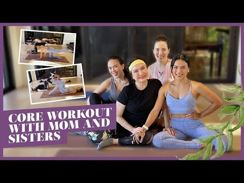 Core Workout with My Mom and Sisters