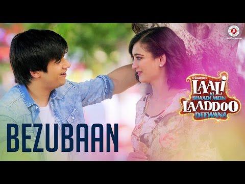 Bezubaan PC HD video | Laali Ki Shaadi Mein Laaddoo Deewana | Vivaan Shah Akshara Haasan | KK | Vipin Patwa
