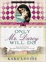 Insaisissable Mr Darcy par Kara Louise