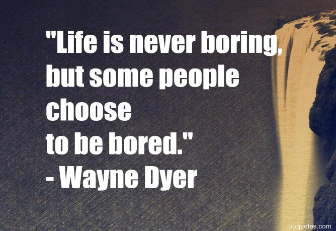A Collection Of Best 28 Bores Quotes And Boredom Quotes With Images
