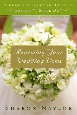 """Renewing Your Wedding Vows: Say """"I do"""" all over again with"""