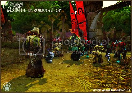 Rioriel and Nevik's daily World of Warcraft screenshot presentation of significant locations, players, memorable characters and events, assembled in the style of a series of collectible postcards. -- Postcards of Azeroth: De-Subjugation