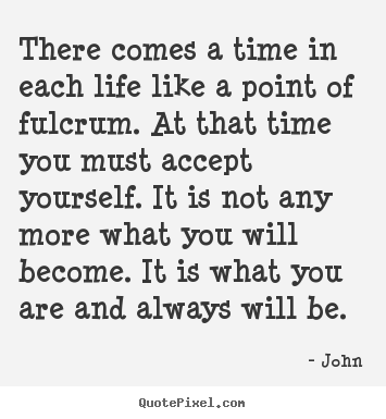 Life Quotes There Comes A Time In Each Life Like A Point Of