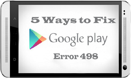 Google Play Store Error 498