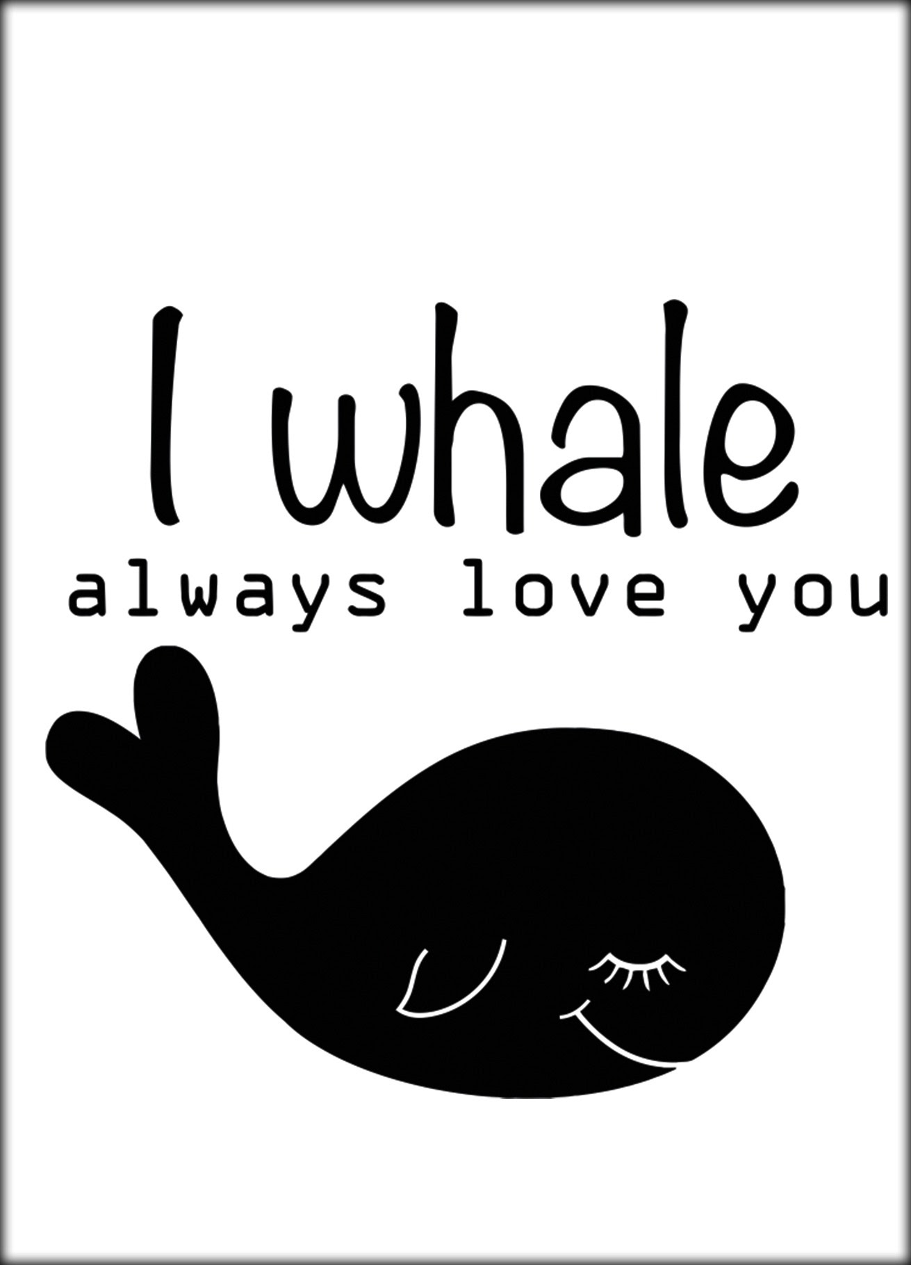 Poster I Whale Always Love You Fabs World