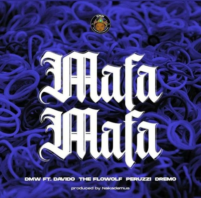 [MUISC] Davido Ft. The Flowolf, Peruzzi & Dremo – Mafa Mafa