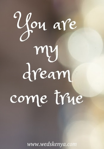 You Are My Dream Come True Love Poem Weds Kenya