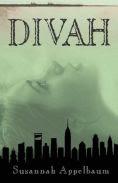 Title: Divah, Author: Susannah Appelbaum