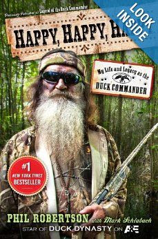 Happy, Happy, Happy: My Life and Legacy as the Duck Commander: Phil Robertson, Mark Schlabach: 9781476726090: Amazon.com: Books