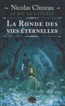 Couverture Le Dit de Cythèle, tome 1 : La Ronde des vies éternelles