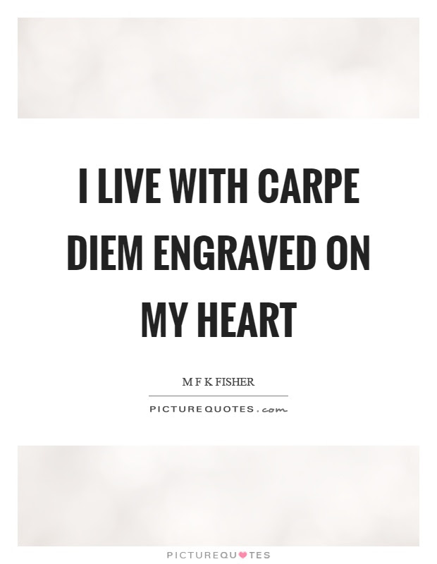 Carpe Diem Quotes With Meaning | 90 Quotes