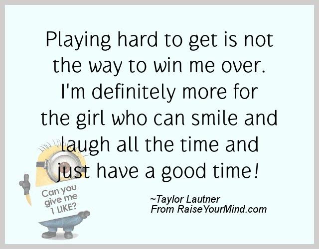 Happiness Quotes Playing Hard To Get Is Not The Way To Win Me Over