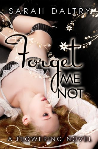 Forget Me Not (A Flowering Novel) by Sarah Daltry