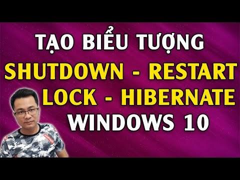 Cách tạo biểu tượng Shutdown - Restart - Sleep - Hibernate trên Windows 10