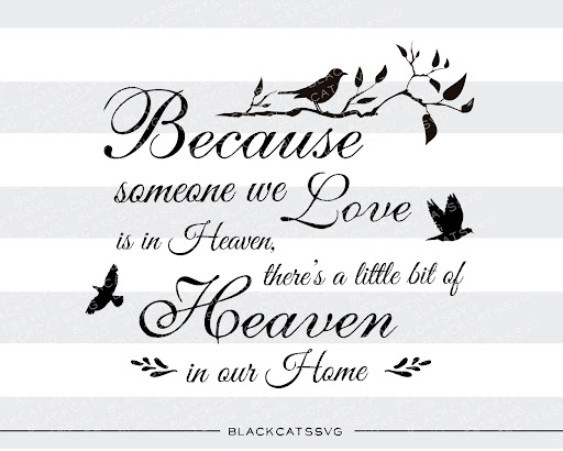 Download Because someone we love is in Heaven SVG Cut Files