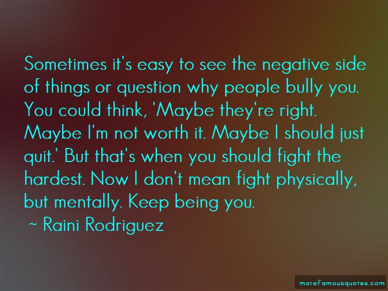 Quit Being Mean Quotes Top 4 Quotes About Quit Being Mean From