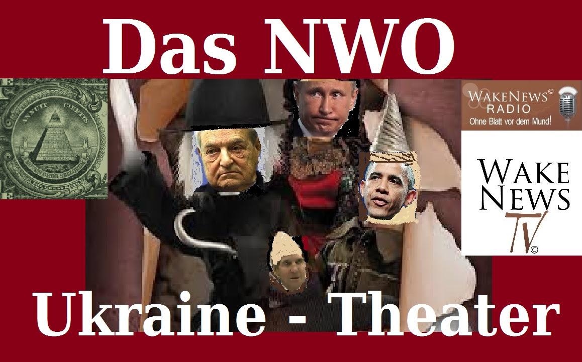 Das NWO Ukraine-Theater