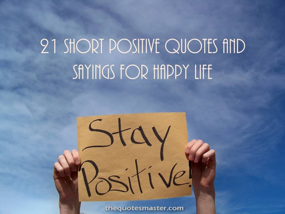 21 Short Positive Quotes and Sayings for Happy Life