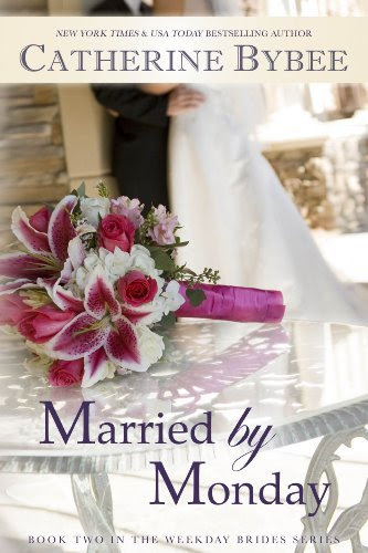 Married by Monday (Weekday Brides Series) by Catherine Bybee