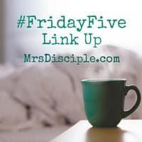 Friday Five Linkup