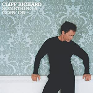 Cliff Richard - Something's Goin' On [2004]