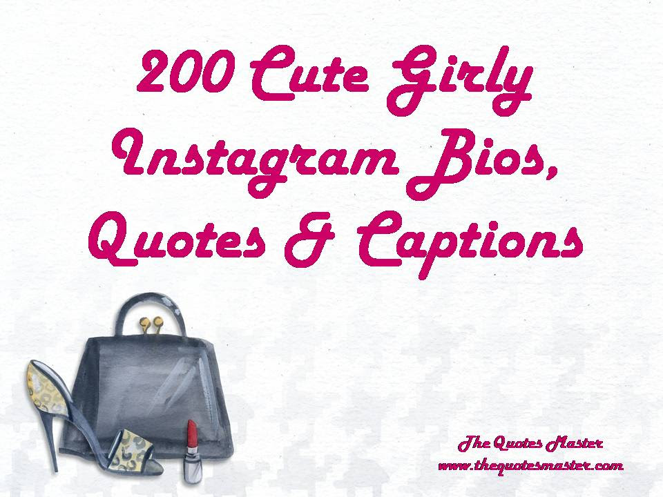 200 Cute Girly Instagram Bios Quotes Captions
