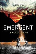 Emergent (A Beta Novel) by Rachel Cohn: Book Cover