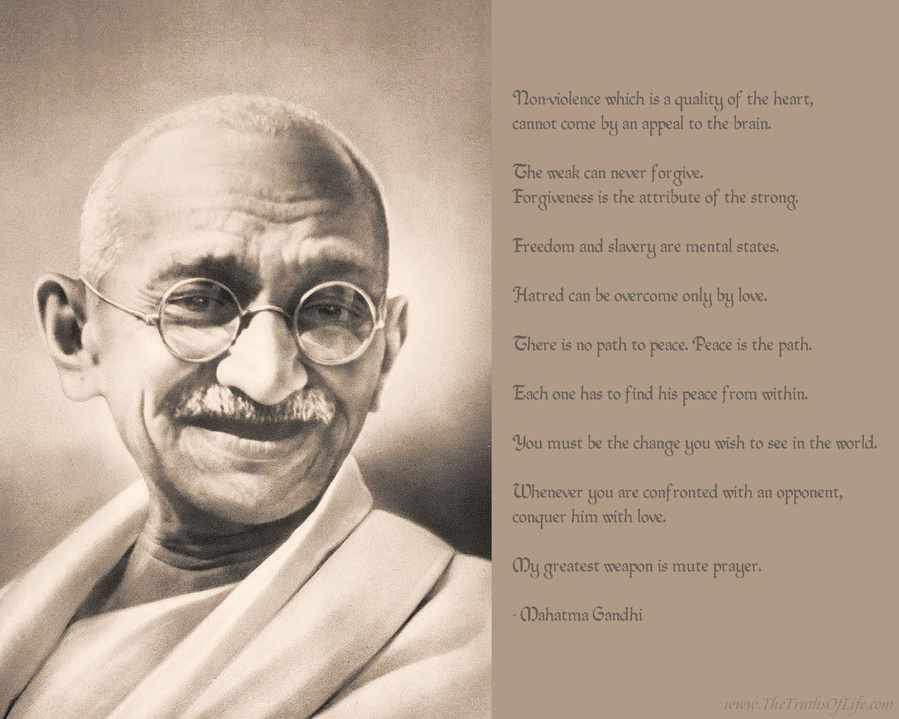 http://www.thetruthsoflife.com/spiritual-wallpapers/peace/ghandi-1280x1024.jpg