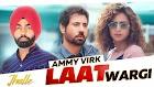 Laat Wargi Lyrics - Ammy Virk | Jhalle