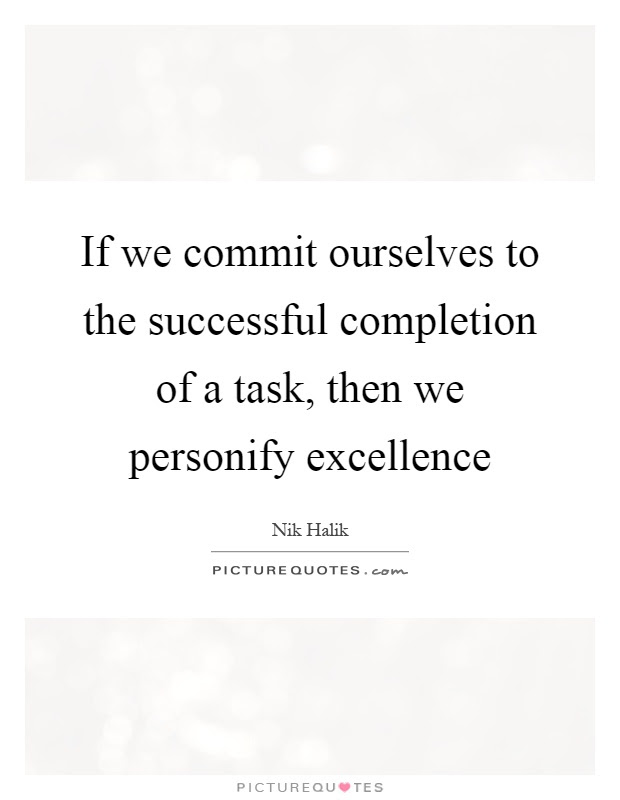 If We Commit Ourselves To The Successful Completion Of A Task