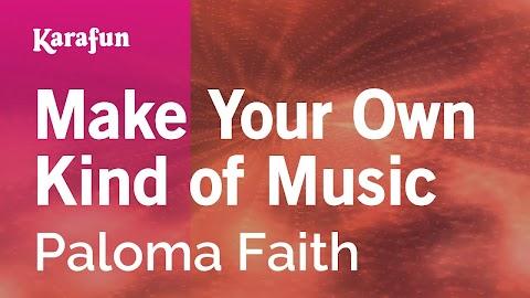 Make Your Own Kind Of Music Lyrics Karaoke
