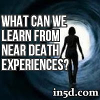 What Can We Learn From Near Death Experiences?