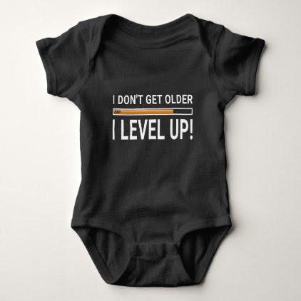 I don't get older - I level up! Baby Bodysuit