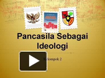 Ppt Pancasila Sebagai Ideologi Powerpoint Presentation Free To View Id 431386 Mtgzn