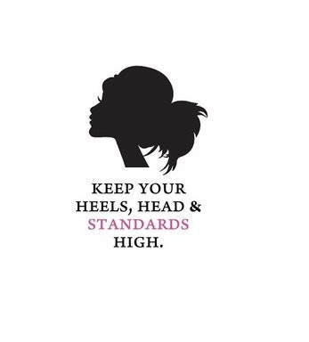 Keep your heels head and standards high - You choose two colors- VINYL LETTERING DECAL