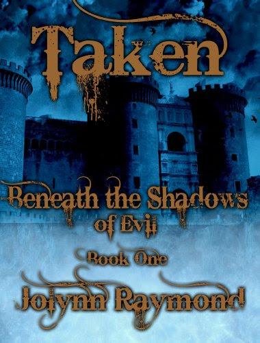 Beneath the Shadows of Evil... Taken: A Paranormal Historical Romance by Jolynn Raymond