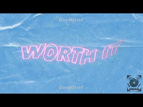 "GoodGrief - New Song ""Worth It"""