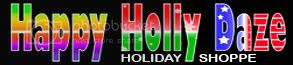 Holiday Shopping Made Easy - Happy Holly Daze for Christmas, Halloween, Thanksgiving, Easter, Valentine's Day and all Special Occasions